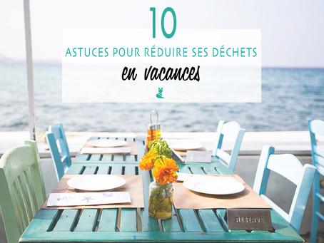 10 astuces pour réduire ses déchets en vacances.