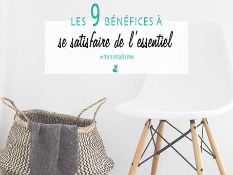 Les 9 bénéfices à se satisfaire de l'essentiel. #minimalisme
