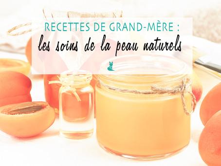 Recettes de grand-mère : les soins de la peau, au naturel !