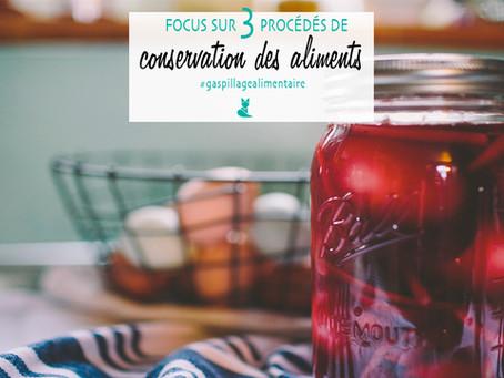 Focus sur 3 procédés de conservation des aliments.