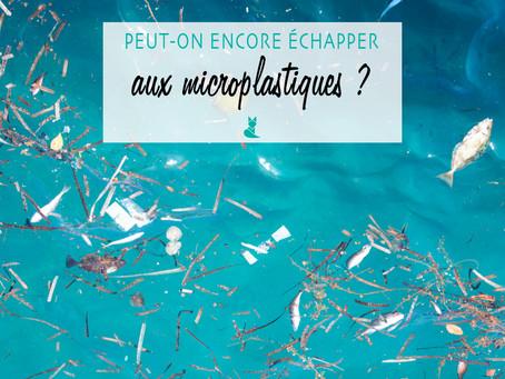 Peut-on encore échapper aux microplastiques ?
