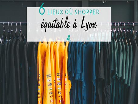 6 bonnes adresses pour shopper éthique à Lyon.
