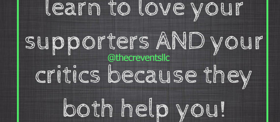 Love Your Supporters AND Your Critics!