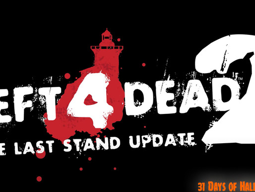 31 Days of Halloween: Left 4 Dead 2 - The Last Stand Update