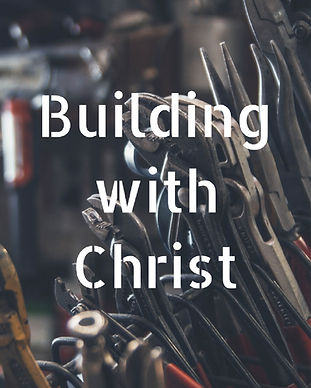 Building with Christ.jpg
