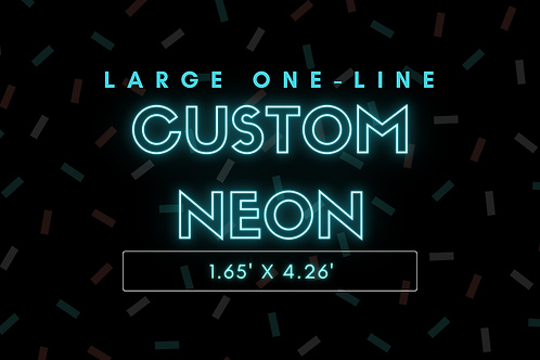 LARGE ONE-LINE Custom Neon