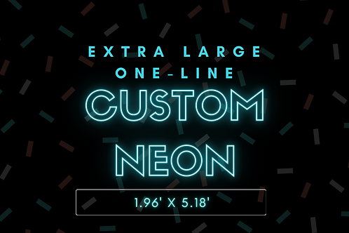 EXTRA LARGE ONE-LINE Custom Neon