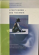 Stretching - Die Technik - Karin Albrech
