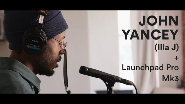 John Yancey + Launchpad Pro Mk3