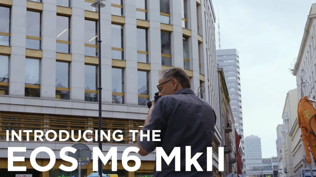 Introducing the Canon EOS M6 MkII