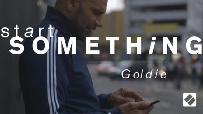 Start Something - Goldie