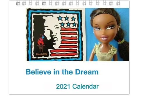 Believe in the Dream!  2021 Calendar