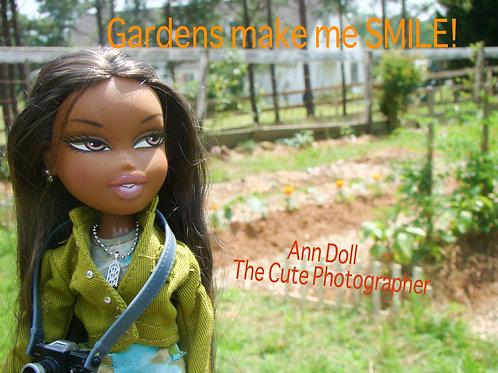Gardens Make Me Smile!  - 4 x 6 Print