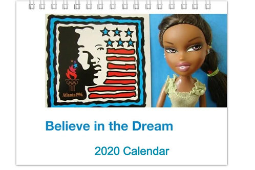 Believe in the Dream!  2020 Calendar