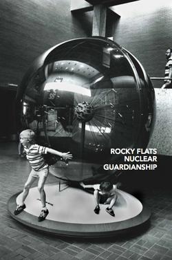 Rocky Flats Nuclear Guardianship