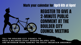 Mark Your Calendar:  Public Comment to Boulder City Council on April 6th