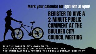 Mark Your Calendar:  Public Comment to Boulder City Council on April 6th
