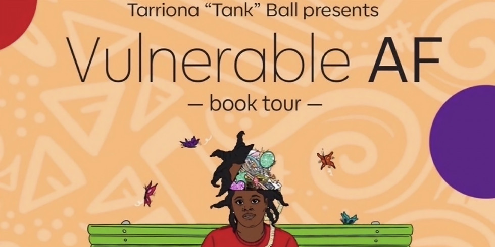 Vulnerable AF: Tank's Book Tour