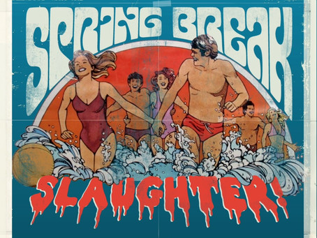 CV Up All Night x Severin Films - Spring Break Slaughter Next Friday (4/23)