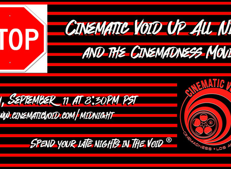 New Cinemadness Movie episodes this Friday, Sept. 11