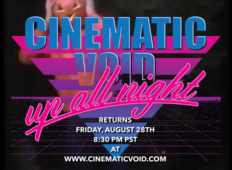 The Cinemadness Movie Returns Friday, August 28th