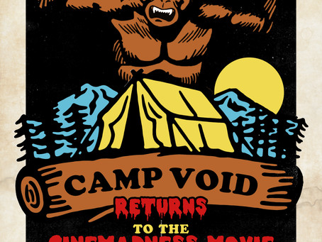 Camp Void Up All Night and the Cinemadness Movie Returns on 7/23
