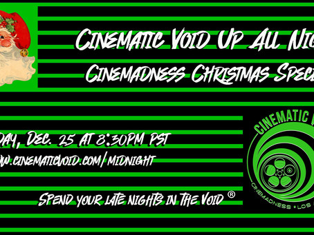 Santa is bringing you the Cinemadness Christmas Special on Dec. 25th