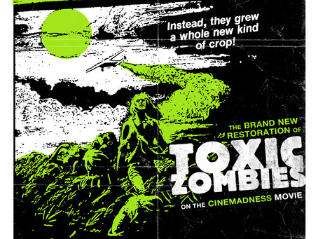 Massacre Video's 4K Restoration of TOXIC ZOMBIES to Premiere on Cinematic Void Up All Night on 2/26