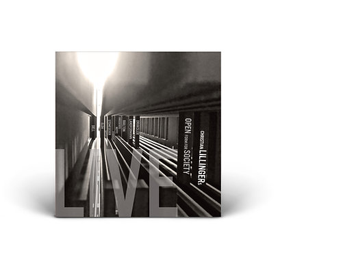 CHRISTIAN LILLINGERs - OPEN FORM FOR SOCIETY Live CD