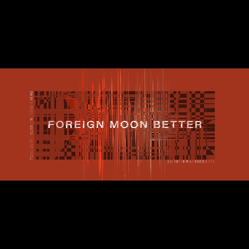 Foreign Moon Better 外國月亮比較圓