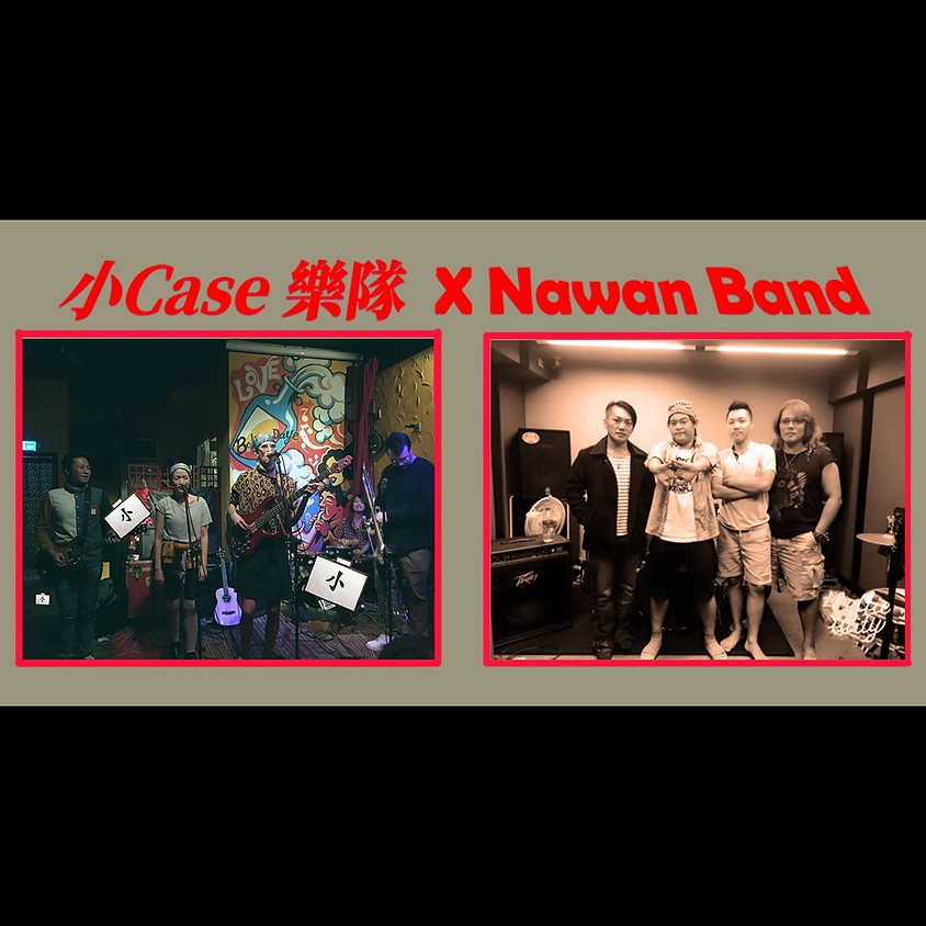 小case @ 小河岸 x Nawan Band