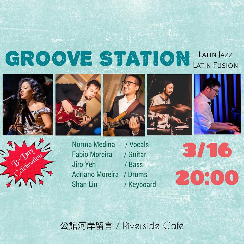 GROOVE STATION (Latin Jazz Concert) + B-day Jam Celebration!