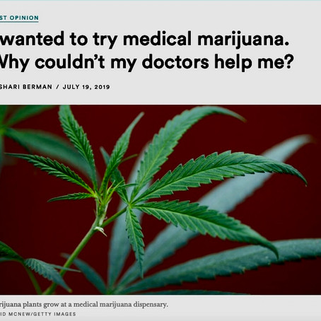 IN THE NEWS: I WANTED TO TRY MEDICAL MARIJUANA. WHY COULDN'T MY DOCTORS HELP ME?