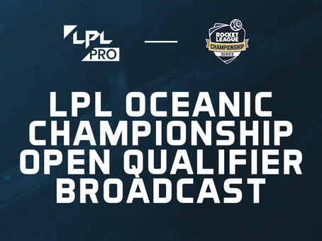 RLO will Broadcast the LPL Oceanic Championship, Open Qualifiers