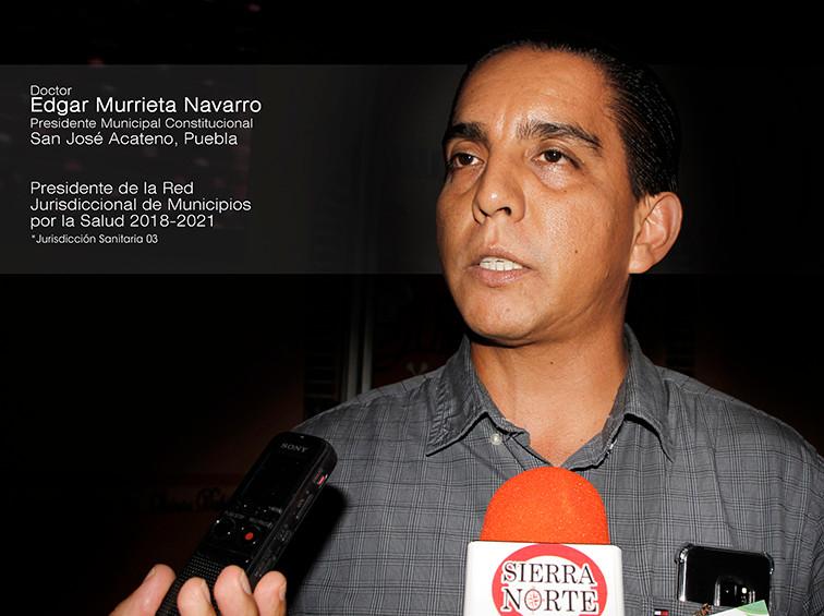 Edgar Murrieta Navarro, presidente de la Red Jurisdiccional de Municipios por la Salud, anuncia mesa de trabajo con 30 alcaldes para planear las actividades en materia de salud