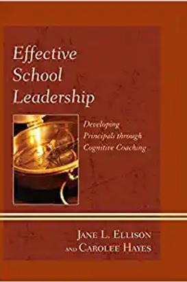 Effective School Leadership: Developing PrincipalsThrough Cognitive Coaching