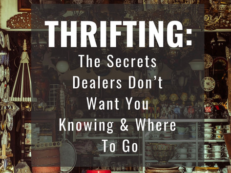 Thrifting: The Secrets Dealers Don't Want You Knowing & Where To Go