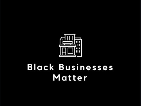 Black Businesses Matter.