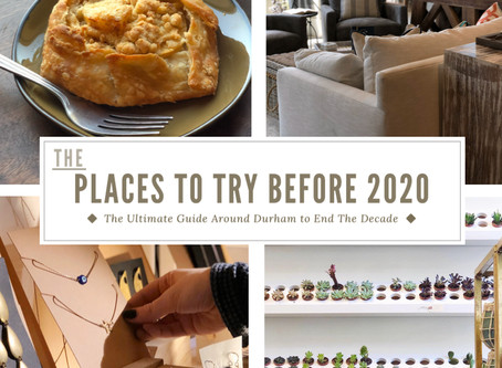 The Ultimate Guide Around Durham to End the Decade: The Places to Try Before 2020