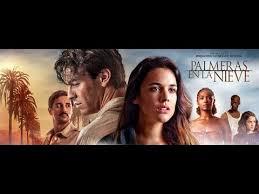Film Review: Palmeras en La Nieve (2014)