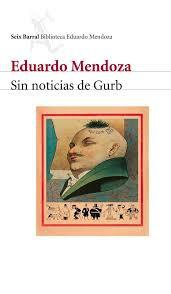 Sin Noticias de Gurb (1991) by Eduardo Mendoza