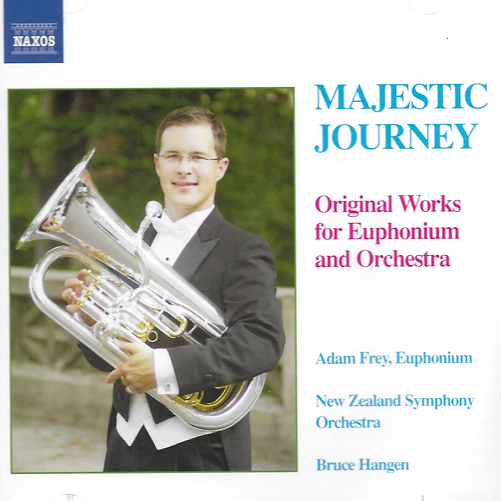 Majestic Journey Original Works for Euphonium and Orchestra Adam Frey New Zealand Symphony Orchestra Bruce Hangen conductor