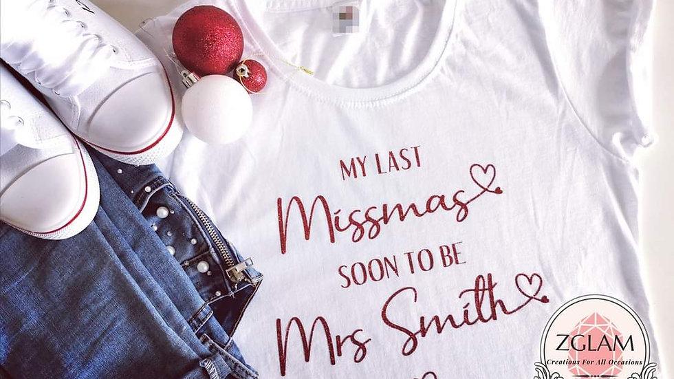 "Personalised ""My Last Missmas soon to be Mrs ..."" T-Shirt"