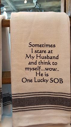 Kitchen Towel - Sometimes I Look At My Husband...