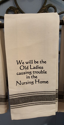 Kitchen Towel - We Will Be The Old Ladies...