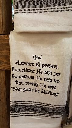 Kitchen Towel - God Answers All Prayers...