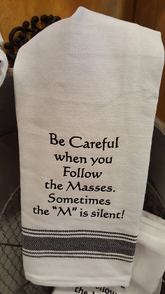 Kitchen Towel - Be Careful When You Follow...