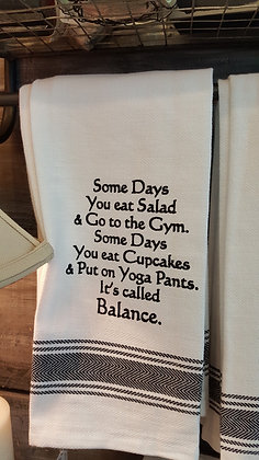 Kitchen Towels - Some Days You Eat Salad and...