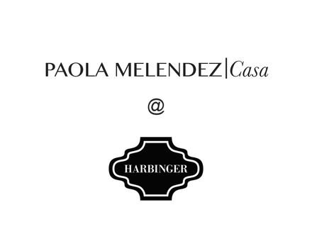 Paola Melendez Casa Launches at Harbinger
