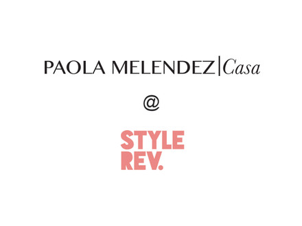 Paola Melendez Casa Launches at Style Revolutionary